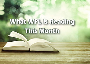 What WPL Is Reading This Month