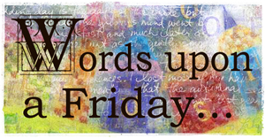 Words Upon a Friday