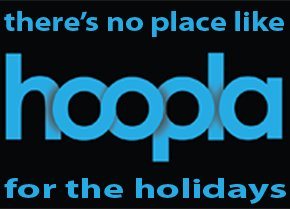 There's no place like hoopla digital for the holidays WPL
