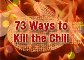 73 ways to kill the chill