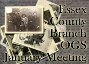 Essex County OGS January 2014 Meeting